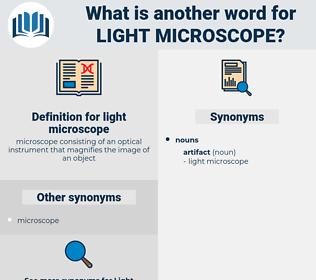 light microscope, synonym light microscope, another word for light microscope, words like light microscope, thesaurus light microscope