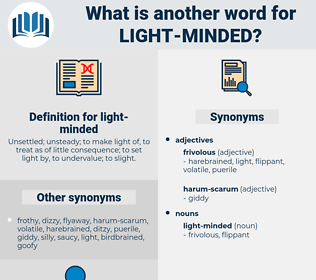 light-minded, synonym light-minded, another word for light-minded, words like light-minded, thesaurus light-minded