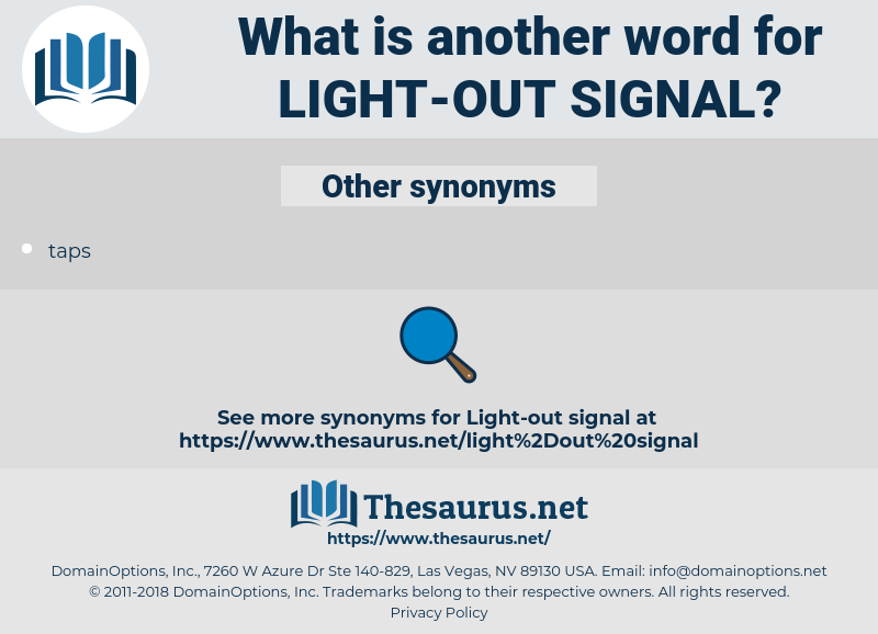light-out signal, synonym light-out signal, another word for light-out signal, words like light-out signal, thesaurus light-out signal
