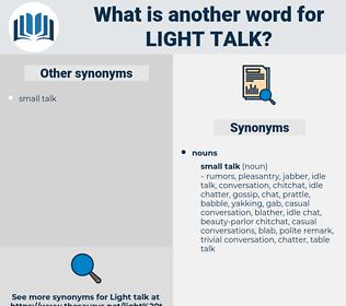 light talk, synonym light talk, another word for light talk, words like light talk, thesaurus light talk