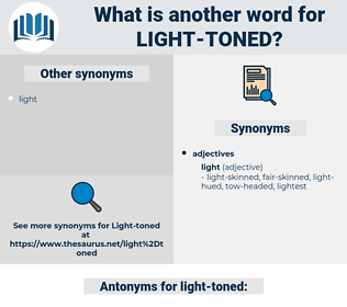light-toned, synonym light-toned, another word for light-toned, words like light-toned, thesaurus light-toned