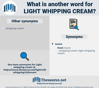 light whipping cream, synonym light whipping cream, another word for light whipping cream, words like light whipping cream, thesaurus light whipping cream