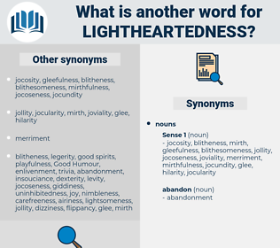lightheartedness, synonym lightheartedness, another word for lightheartedness, words like lightheartedness, thesaurus lightheartedness