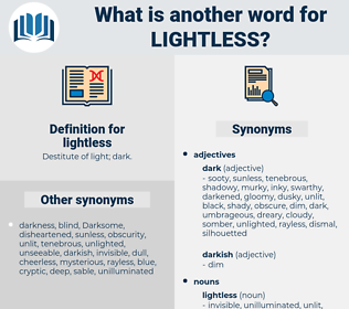 lightless, synonym lightless, another word for lightless, words like lightless, thesaurus lightless