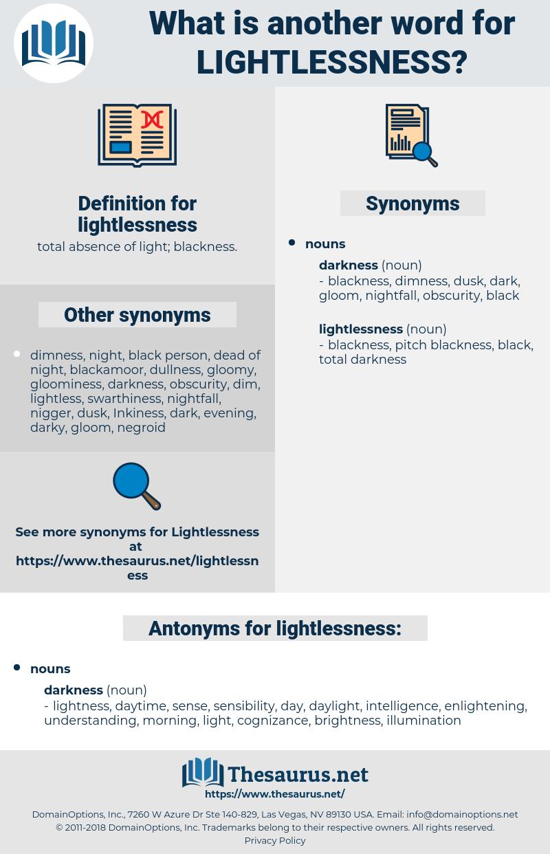 lightlessness, synonym lightlessness, another word for lightlessness, words like lightlessness, thesaurus lightlessness