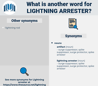 lightning arrester, synonym lightning arrester, another word for lightning arrester, words like lightning arrester, thesaurus lightning arrester