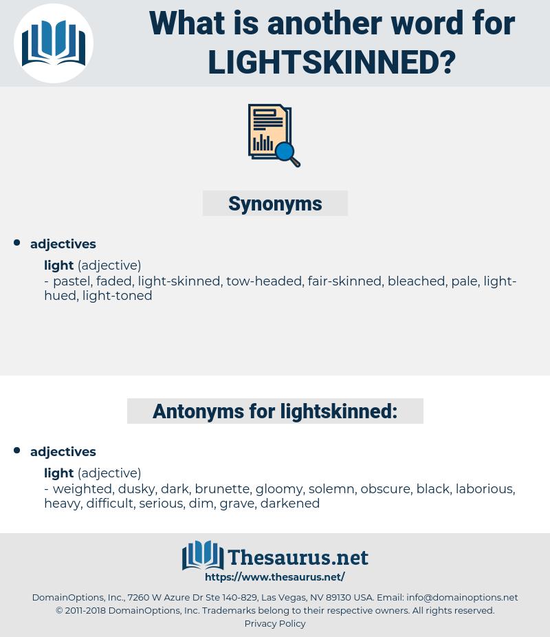 lightskinned, synonym lightskinned, another word for lightskinned, words like lightskinned, thesaurus lightskinned