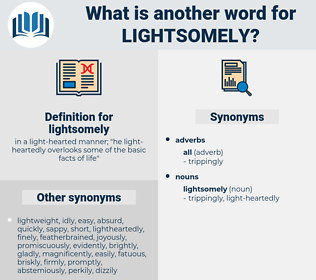 lightsomely, synonym lightsomely, another word for lightsomely, words like lightsomely, thesaurus lightsomely