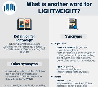 lightweight, synonym lightweight, another word for lightweight, words like lightweight, thesaurus lightweight