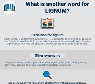 lignum, synonym lignum, another word for lignum, words like lignum, thesaurus lignum