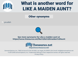 like a maiden aunt, synonym like a maiden aunt, another word for like a maiden aunt, words like like a maiden aunt, thesaurus like a maiden aunt