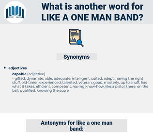 like a one man band, synonym like a one man band, another word for like a one man band, words like like a one man band, thesaurus like a one man band