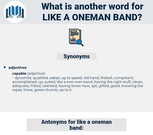 like a oneman band, synonym like a oneman band, another word for like a oneman band, words like like a oneman band, thesaurus like a oneman band