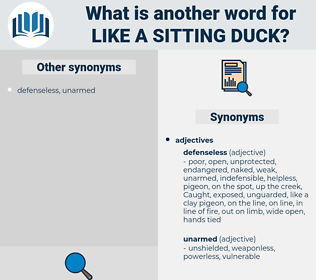 like a sitting duck, synonym like a sitting duck, another word for like a sitting duck, words like like a sitting duck, thesaurus like a sitting duck