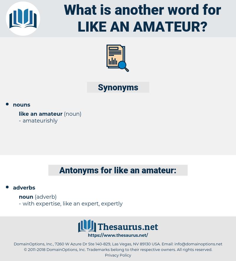 like an amateur, synonym like an amateur, another word for like an amateur, words like like an amateur, thesaurus like an amateur
