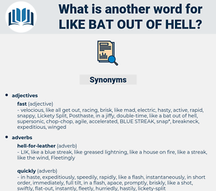 like bat out of hell, synonym like bat out of hell, another word for like bat out of hell, words like like bat out of hell, thesaurus like bat out of hell