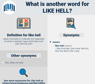 like hell, synonym like hell, another word for like hell, words like like hell, thesaurus like hell