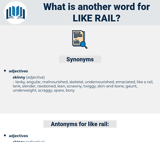like rail, synonym like rail, another word for like rail, words like like rail, thesaurus like rail