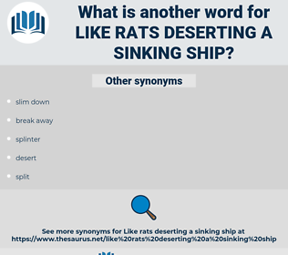 like rats deserting a sinking ship, synonym like rats deserting a sinking ship, another word for like rats deserting a sinking ship, words like like rats deserting a sinking ship, thesaurus like rats deserting a sinking ship