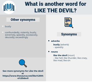 like the devil, synonym like the devil, another word for like the devil, words like like the devil, thesaurus like the devil
