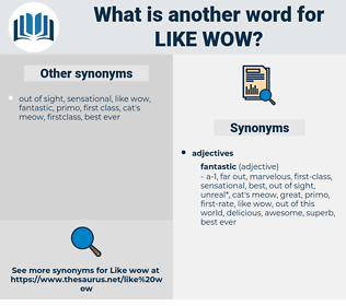 like wow, synonym like wow, another word for like wow, words like like wow, thesaurus like wow