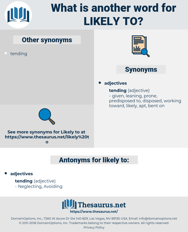 likely to, synonym likely to, another word for likely to, words like likely to, thesaurus likely to