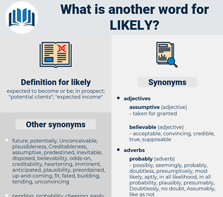 likely, synonym likely, another word for likely, words like likely, thesaurus likely