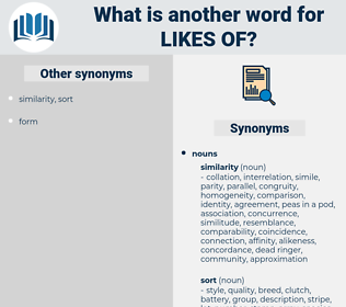 likes of, synonym likes of, another word for likes of, words like likes of, thesaurus likes of