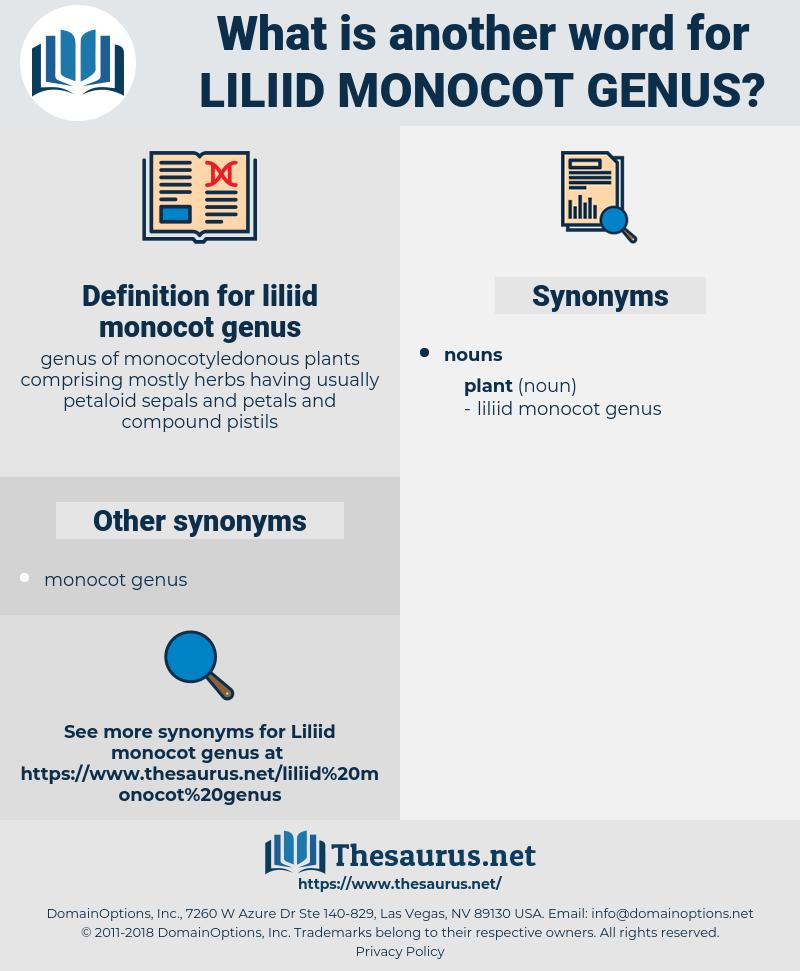 liliid monocot genus, synonym liliid monocot genus, another word for liliid monocot genus, words like liliid monocot genus, thesaurus liliid monocot genus