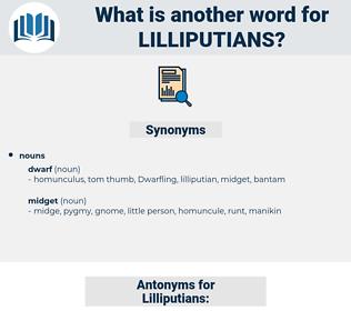 Lilliputians, synonym Lilliputians, another word for Lilliputians, words like Lilliputians, thesaurus Lilliputians