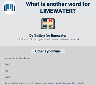 limewater, synonym limewater, another word for limewater, words like limewater, thesaurus limewater