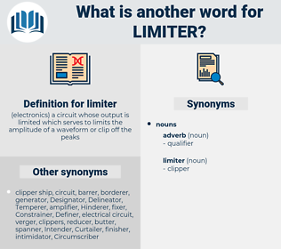 limiter, synonym limiter, another word for limiter, words like limiter, thesaurus limiter