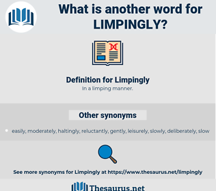 Limpingly, synonym Limpingly, another word for Limpingly, words like Limpingly, thesaurus Limpingly