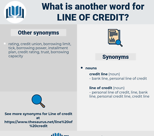 line of credit, synonym line of credit, another word for line of credit, words like line of credit, thesaurus line of credit