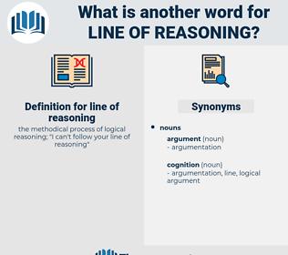 line of reasoning, synonym line of reasoning, another word for line of reasoning, words like line of reasoning, thesaurus line of reasoning