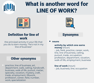 line of work, synonym line of work, another word for line of work, words like line of work, thesaurus line of work