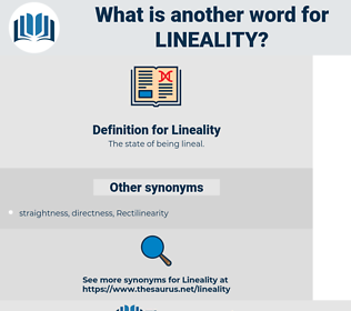 Lineality, synonym Lineality, another word for Lineality, words like Lineality, thesaurus Lineality