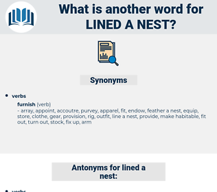 lined a nest, synonym lined a nest, another word for lined a nest, words like lined a nest, thesaurus lined a nest