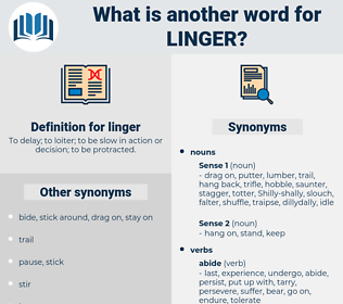 linger, synonym linger, another word for linger, words like linger, thesaurus linger