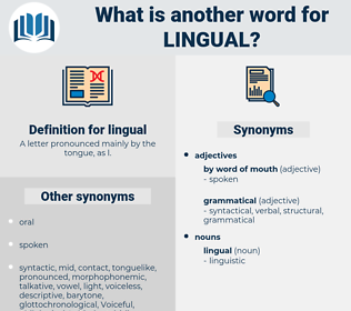 lingual, synonym lingual, another word for lingual, words like lingual, thesaurus lingual