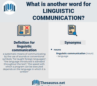 linguistic communication, synonym linguistic communication, another word for linguistic communication, words like linguistic communication, thesaurus linguistic communication
