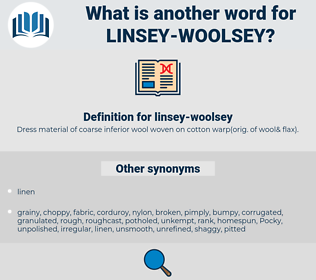 linsey-woolsey, synonym linsey-woolsey, another word for linsey-woolsey, words like linsey-woolsey, thesaurus linsey-woolsey