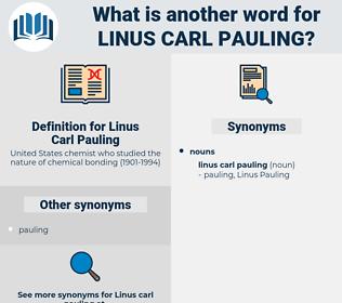 Linus Carl Pauling, synonym Linus Carl Pauling, another word for Linus Carl Pauling, words like Linus Carl Pauling, thesaurus Linus Carl Pauling