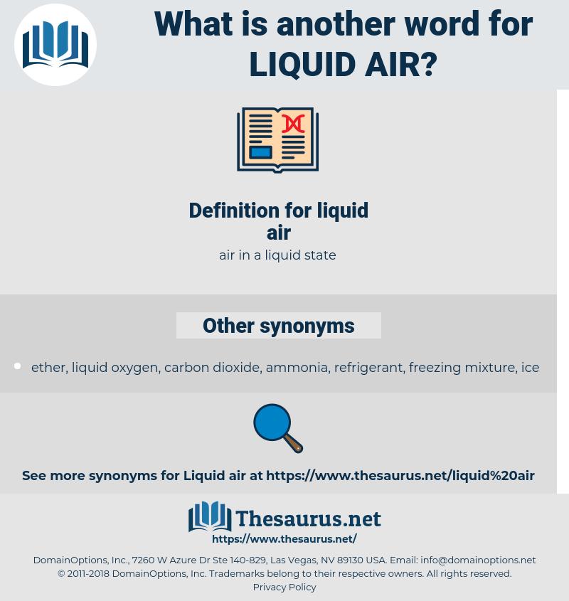 liquid air, synonym liquid air, another word for liquid air, words like liquid air, thesaurus liquid air