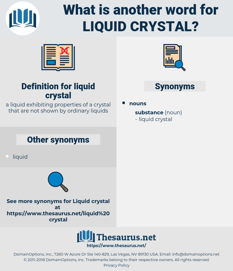 liquid crystal, synonym liquid crystal, another word for liquid crystal, words like liquid crystal, thesaurus liquid crystal