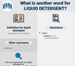 liquid detergent, synonym liquid detergent, another word for liquid detergent, words like liquid detergent, thesaurus liquid detergent