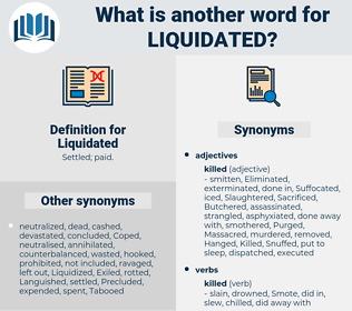 Liquidated, synonym Liquidated, another word for Liquidated, words like Liquidated, thesaurus Liquidated