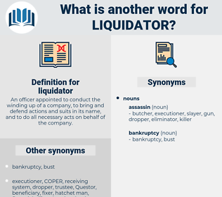 liquidator, synonym liquidator, another word for liquidator, words like liquidator, thesaurus liquidator