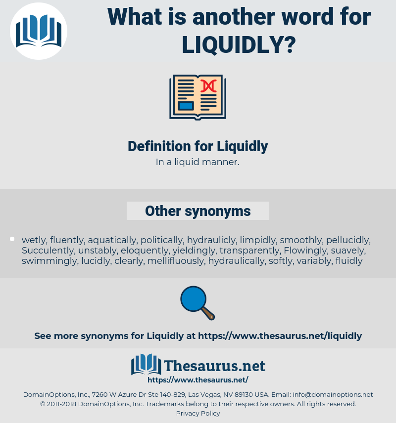 Liquidly, synonym Liquidly, another word for Liquidly, words like Liquidly, thesaurus Liquidly