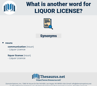 liquor license, synonym liquor license, another word for liquor license, words like liquor license, thesaurus liquor license